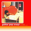 guitar pop crazy!