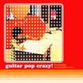 guitar pop crazy!